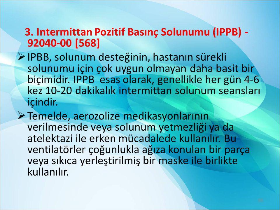 3. Intermittan Pozitif Basınç Solunumu (IPPB) - 92040-00 [568]